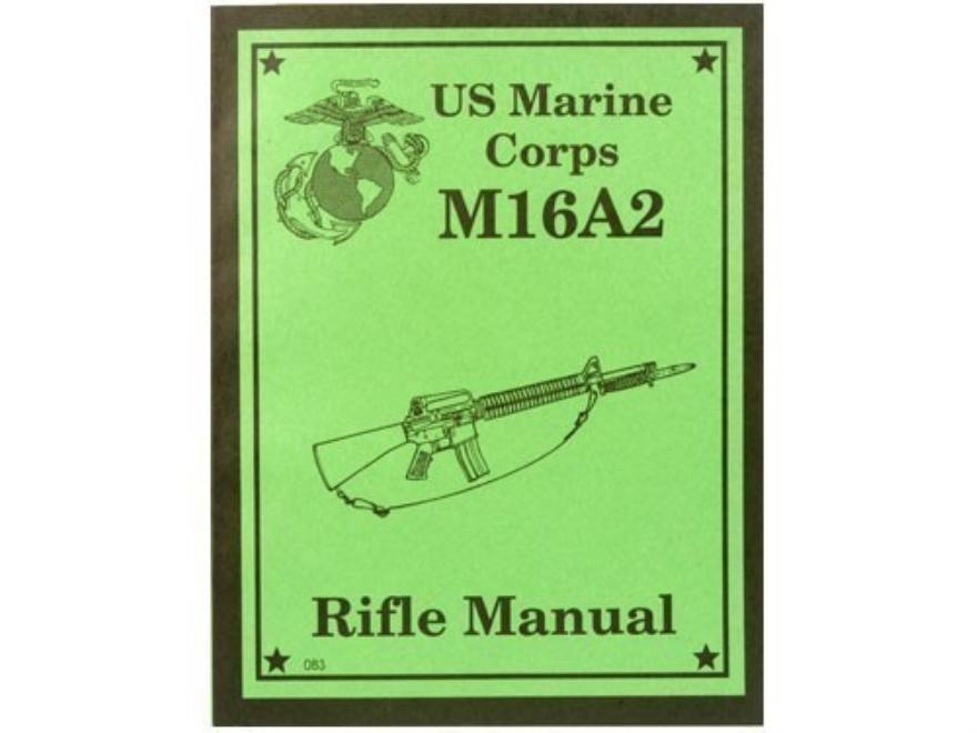 """U.S. Marine Corps M16A2 Rifle"" Military Manual by U.S. Marine Corps"