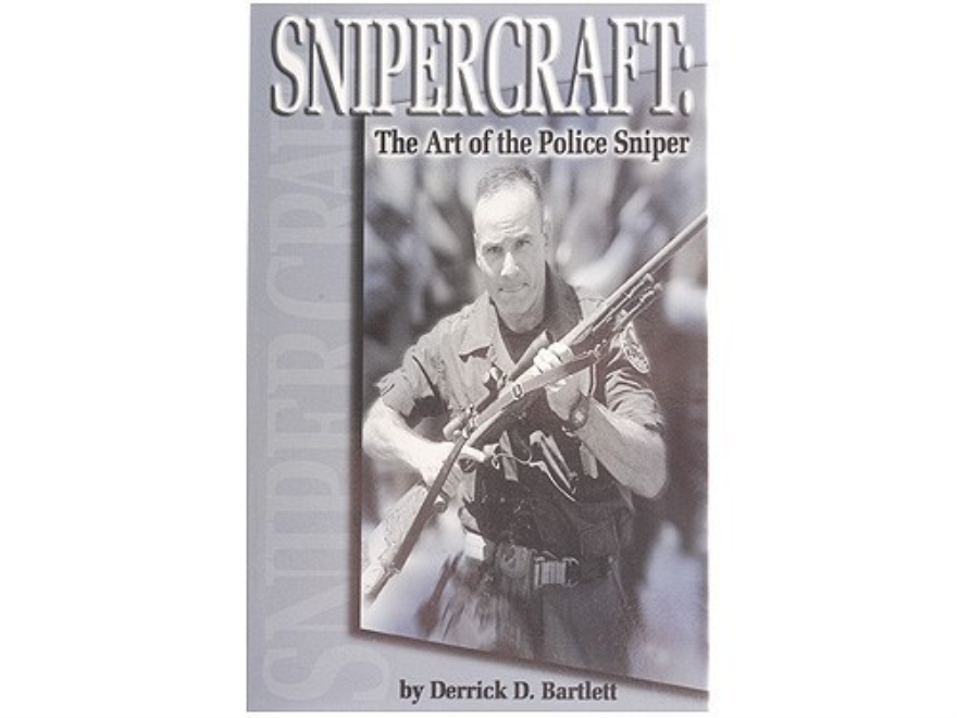 """Snipercraft: The Art of the Police Sniper"" Book by Derrick D. Bartlett"