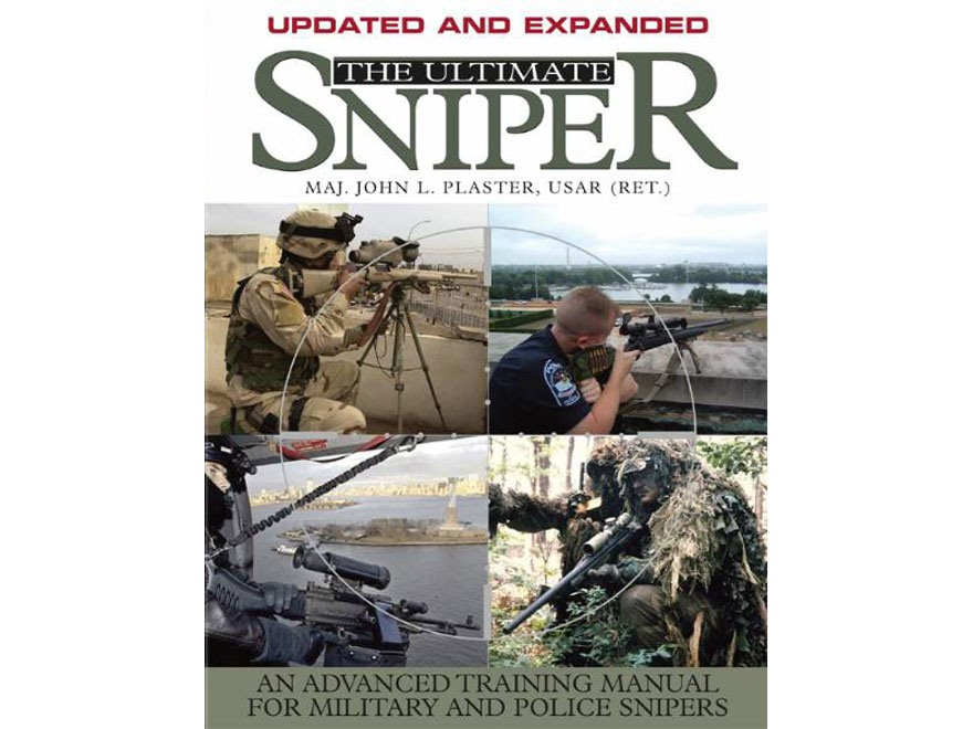 """Ultimate Sniper: An Advanced Training Manual for Military and Police Snipers, Updated ..."