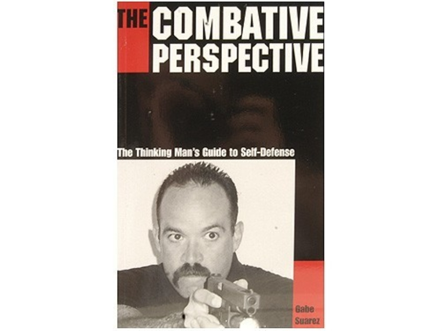 """The Combative Perspective: The Thinking Man's Guide to Self-Defense"" Book by Gabriel S..."
