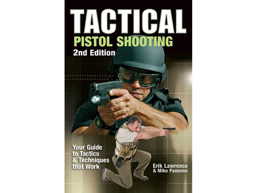 """""""Tactical Pistol Shooting Edition 2"""" Book by Erik Lawrence"""