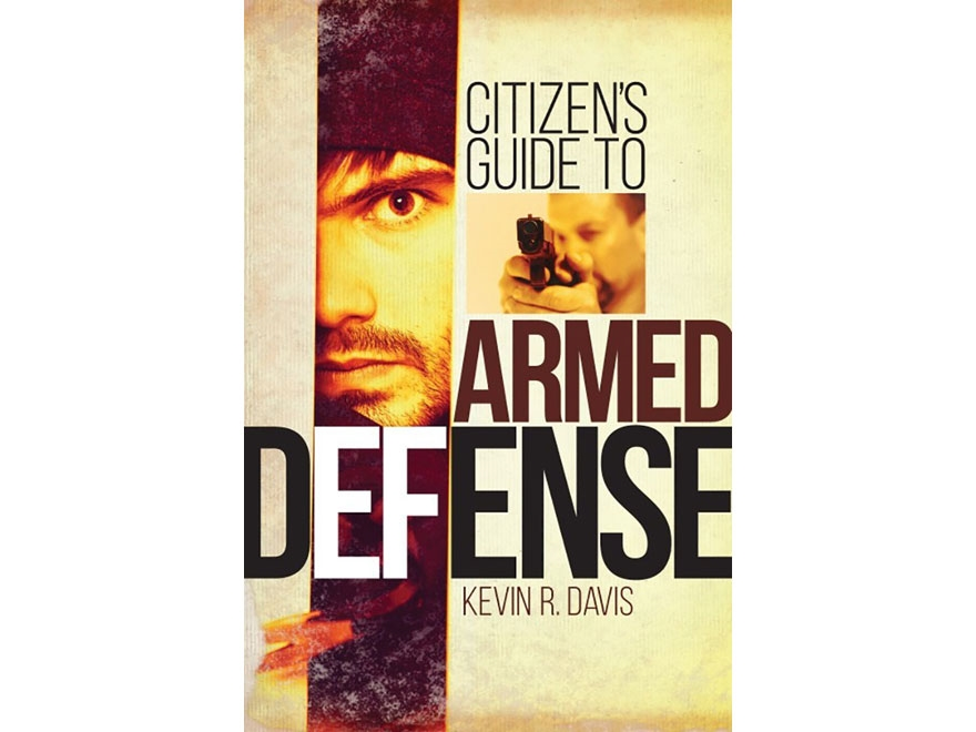 """Citizen's Guide to Armed Defense"" Book by Kevin R. Davis"