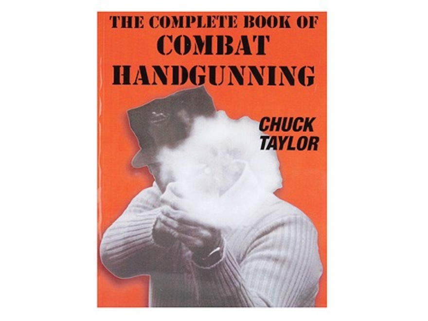 """The Complete Book of Combat Handgunning"" Book by Chuck Taylor"