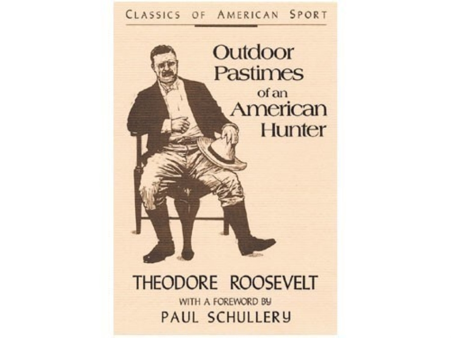 """Outdoor Pastimes of an American Hunter"" Book by Theodore Roosevelt"