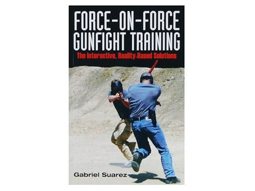 """Force-On-Force Gunfight Training: The Interactive, Reality-Based Solution"" Book by Gab..."