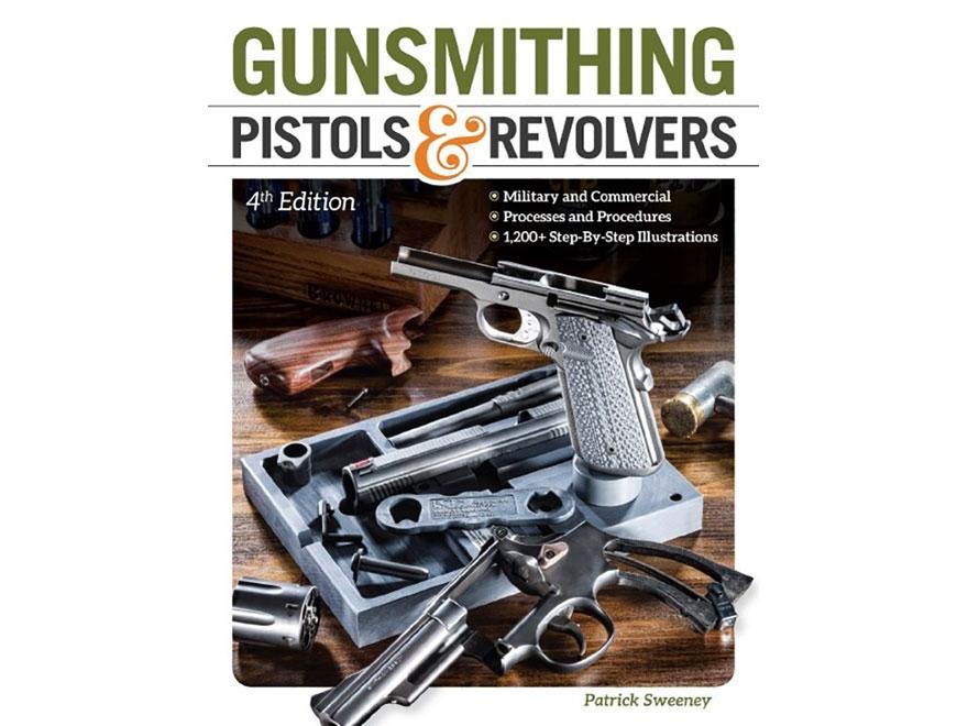 """Gunsmithing Pistols & Revolvers Edition 4"" Book by Patrick Sweeney"