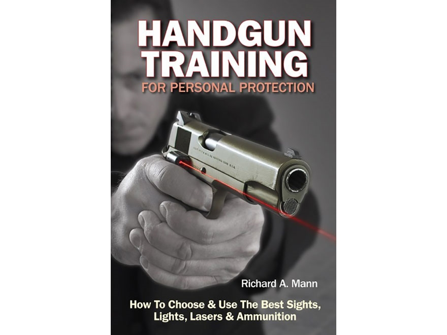 """Handgun Training for Personal Protection"" Book by Richard A. Mann"