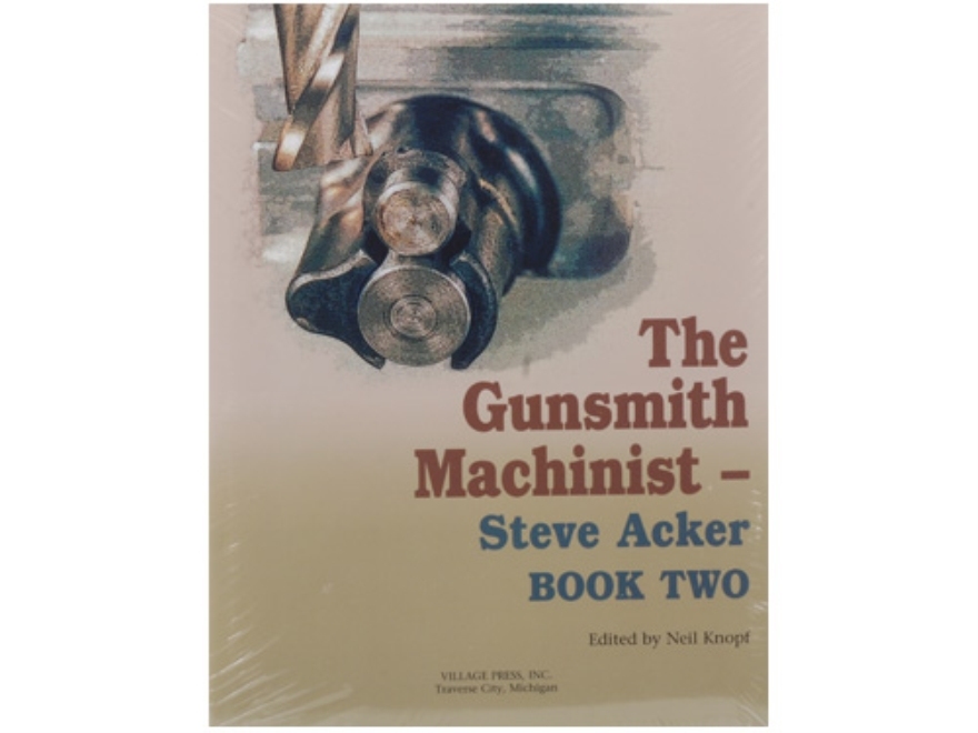"""The Gunsmith Machinist Book Two"" Book by Steve Acker"