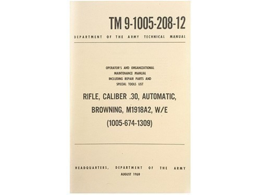 """Rifle, Caliber .30, Automatic, Browning, M1918A2: Operators and Organizational Mainten..."