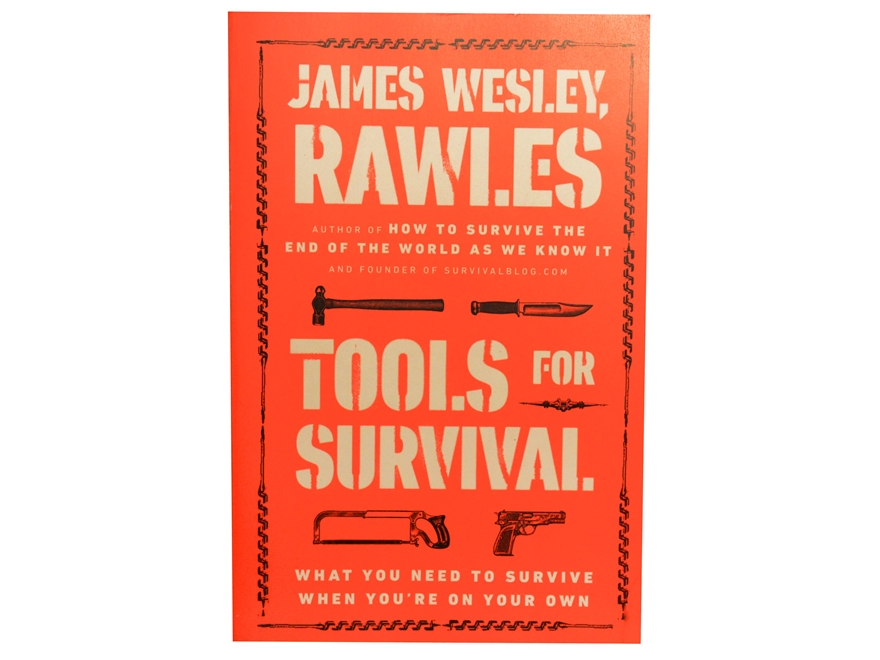 """""""Tools For Survival"""" Book By James Wesley Rawles"""