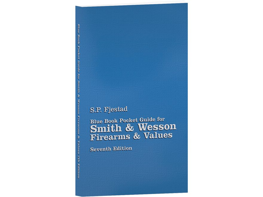 "Blue Book ""Pocket Guide for Smith & Wesson Firearms & Values 5th Edition"" by S.P. Fjestad"