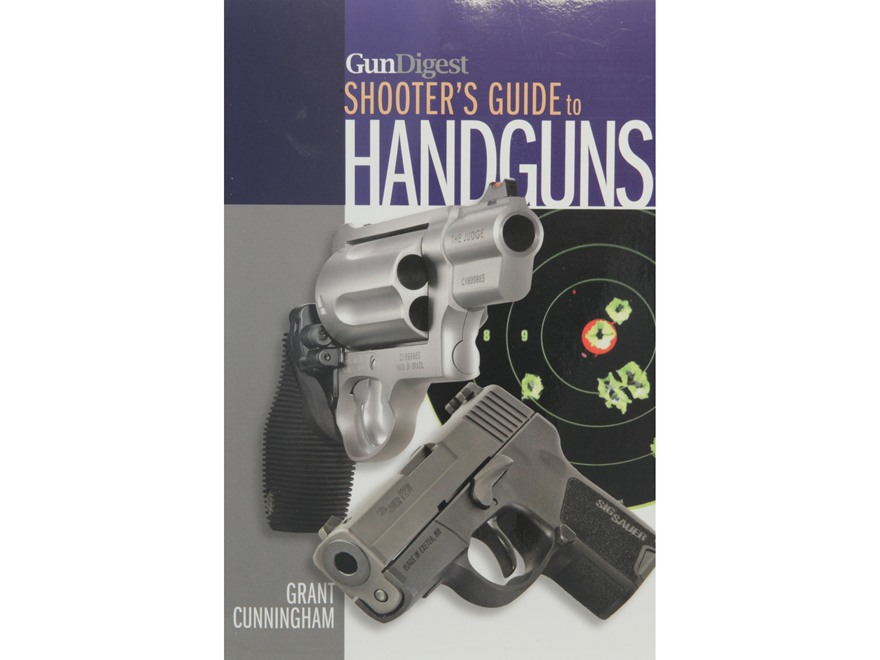 """Shooter's Guide to Handguns"" Book by Grant Cunningham"