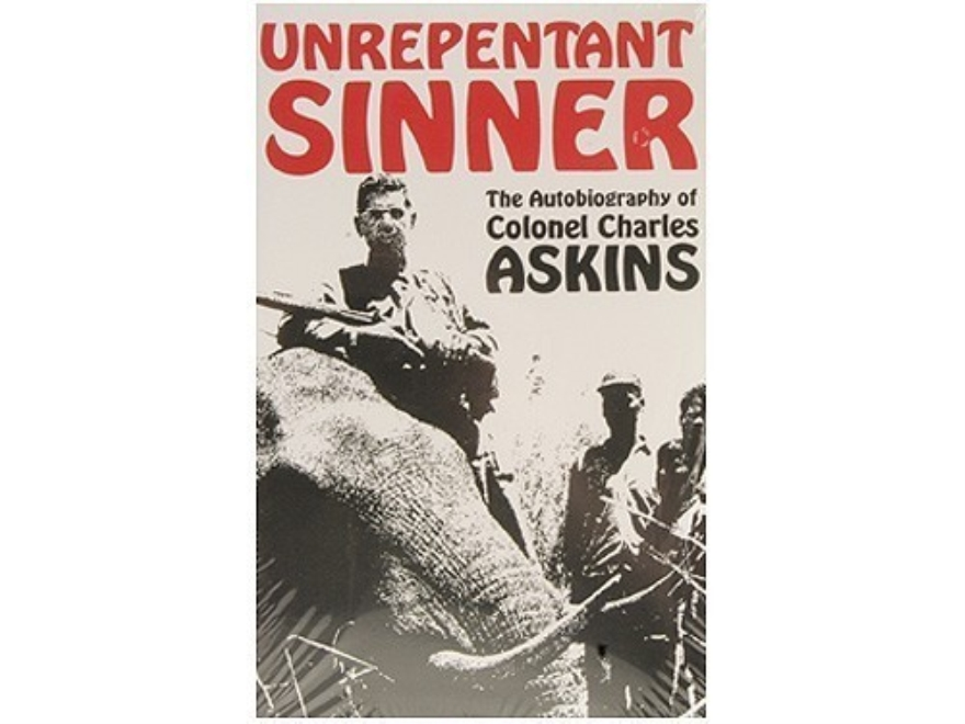 """Unrepentant Sinner: The Autobiography of Colonel Charles Askins"" Book"