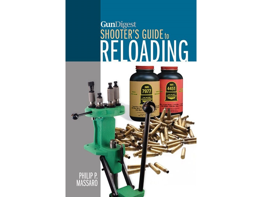 """Gun Digest Shooter's Guide To Reloading"" Book by Phippip P. Massaro"