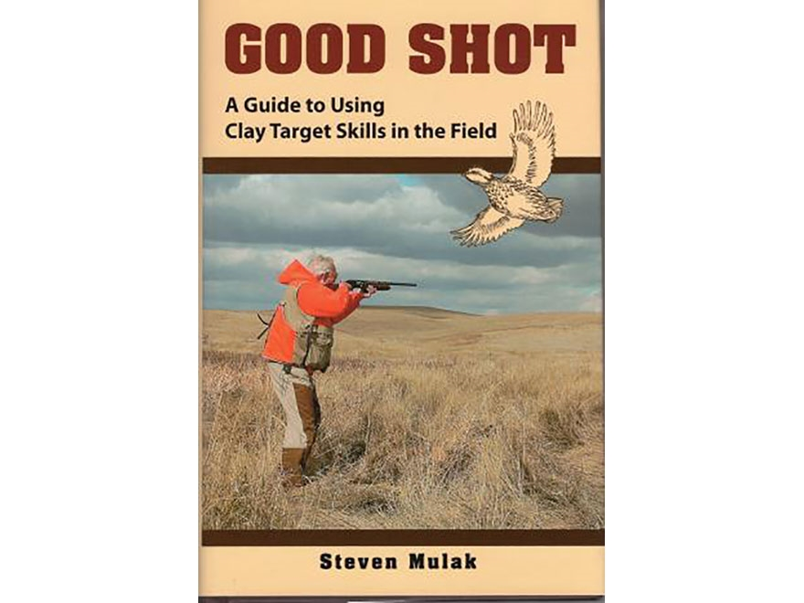 """""""Good Shot: A Guide to Using Clay Target Skills in the Field"""" Book by Ned Schwing and S..."""