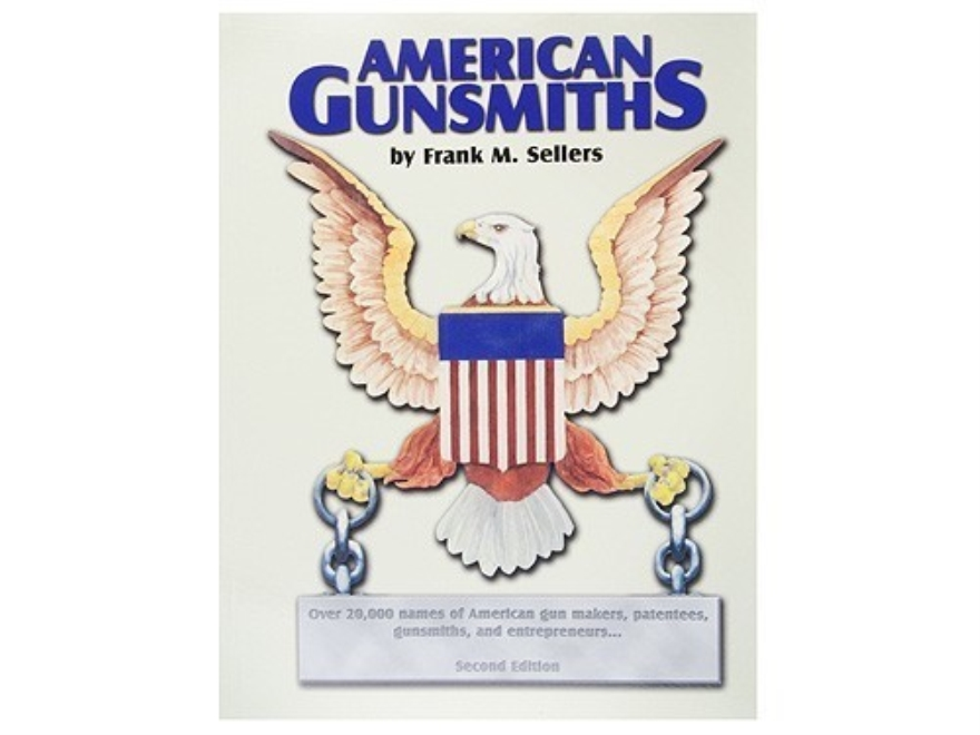 """American Gunsmiths, 2nd Edition"" Book by Frank Sellers"