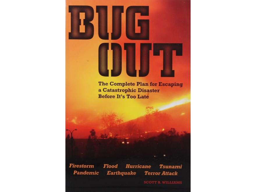 """Bug Out: The Complete Plan for Escaping a Catastrophic Disaster"" Book by Scott Williams"