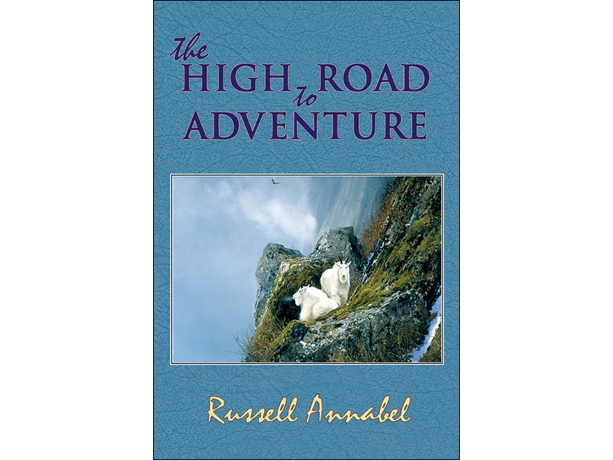 """""""The High Road to Adventure: Volume IV (1964-1970)"""" by Russell Annabel"""