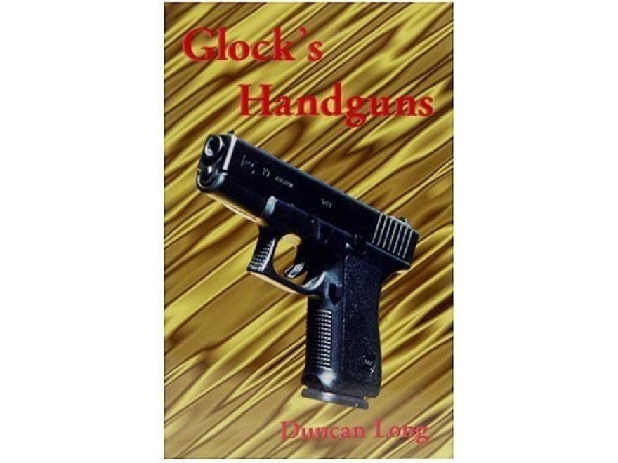 """""""Glock's Handguns"""" Book by Duncan Long"""