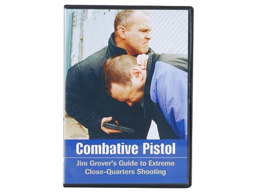 """Combative Pistol: Jim Grover's Guide to Extreme Close-Quarters Shooting"" DVD with Jim ..."
