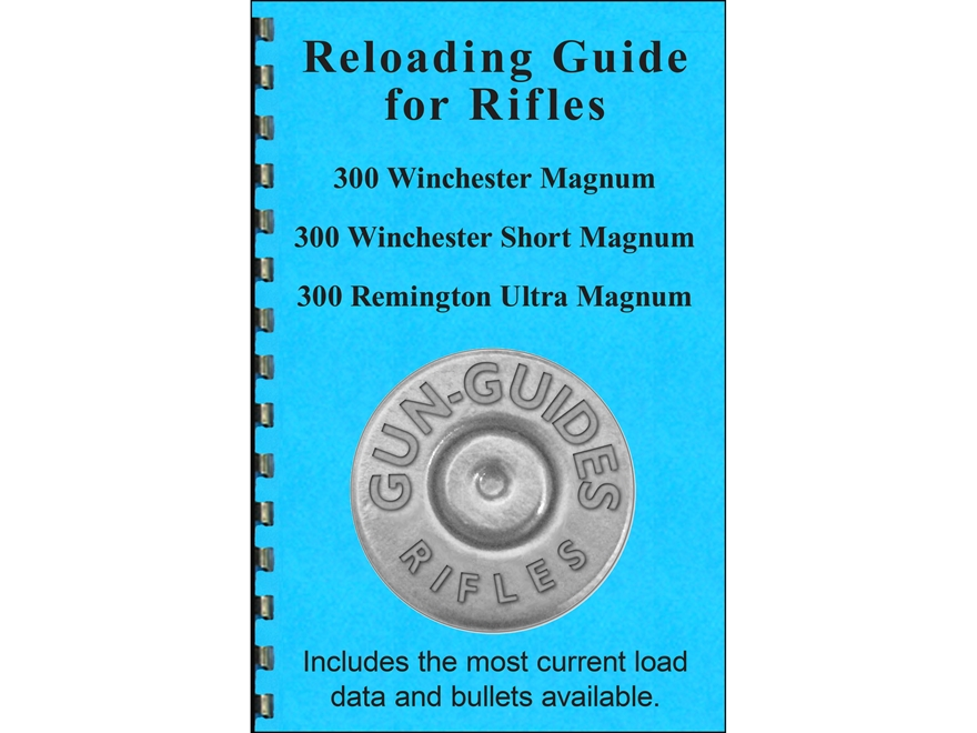 "Gun Guides Reloading Guide for Rifles ""300 Winchester Magnum, 300 Winchester Short Magn..."