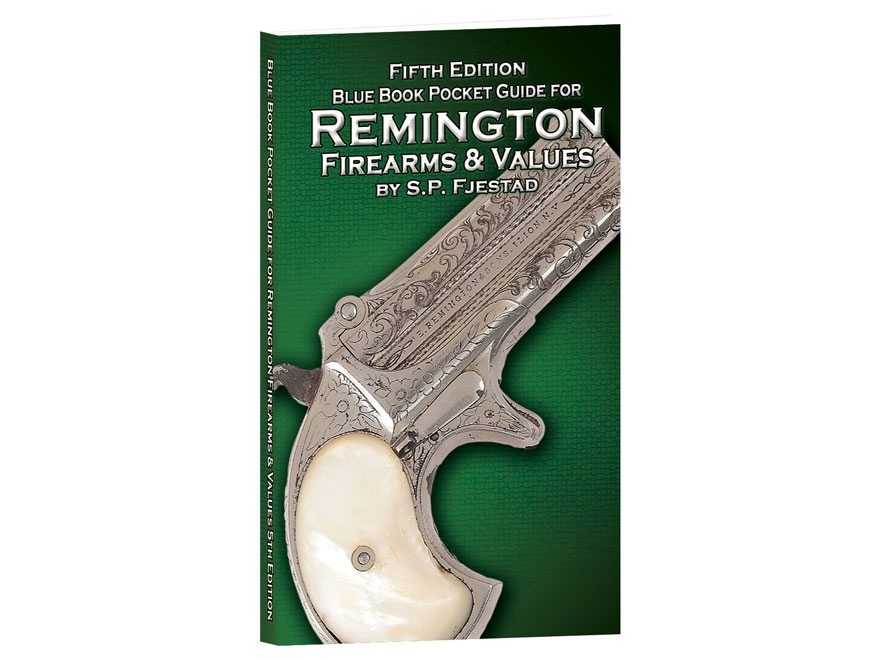 """Blue Book """"Pocket Guide for Remington Firearms & Values 5th Edition"""" by S.P. Fjestad"""