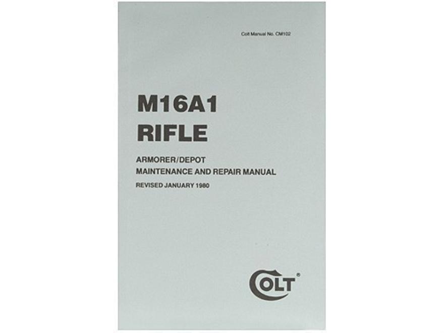 """M16A1 Rifle: Armorer/Depot Maintenance and Repair Manual"" Military Manual by Departmen..."