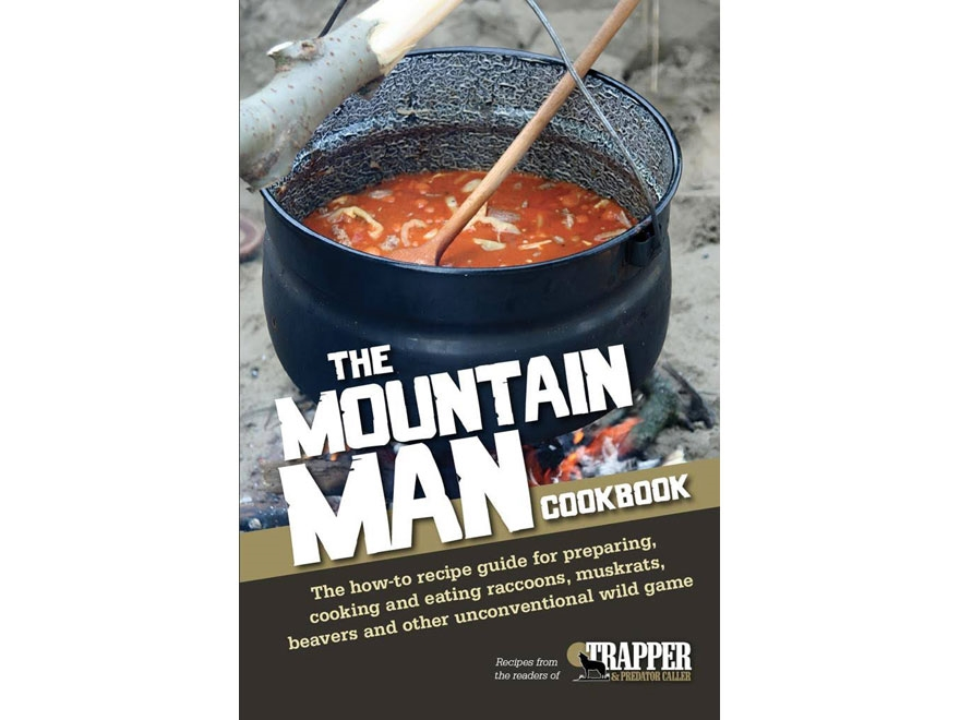 """""""The Mountain Man Cookbook"""" Book by Jared Blohm"""