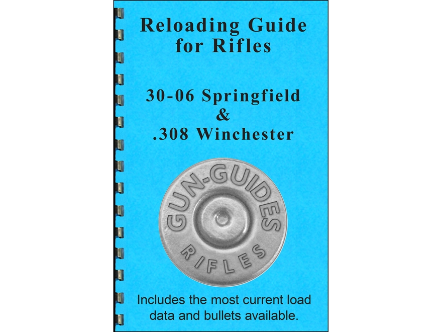 "Gun Guides Reloading Guide for Rifles ""30-06 Springfield & 308 Winchester"" Book"