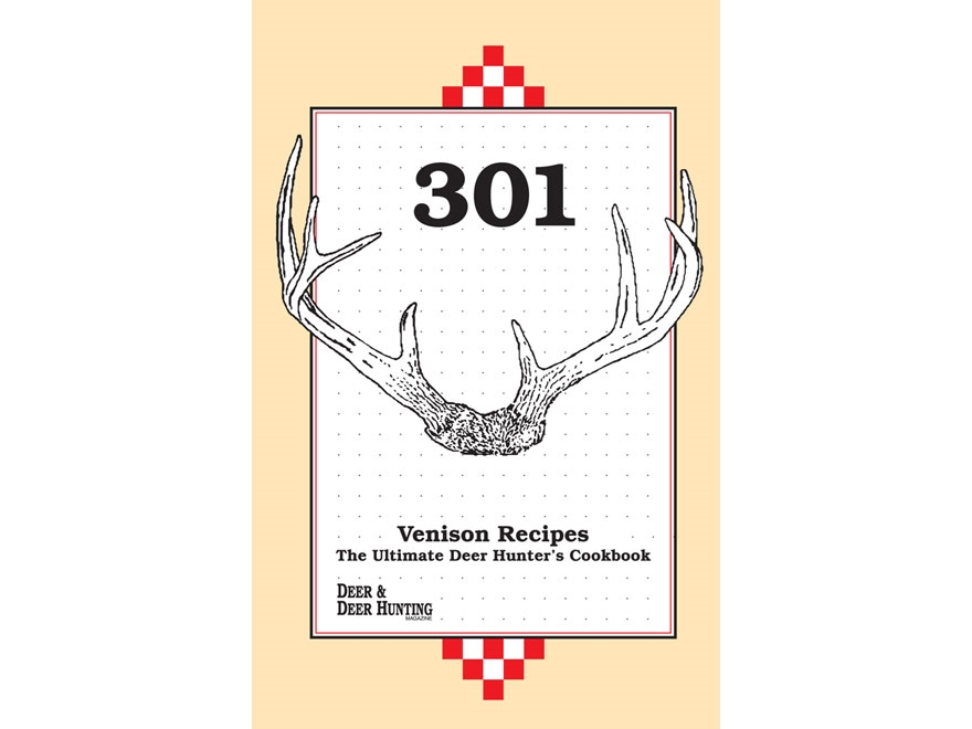 """301 Venison Recipes Edition 4"" Book by Deer and Deer Hunting Staff"