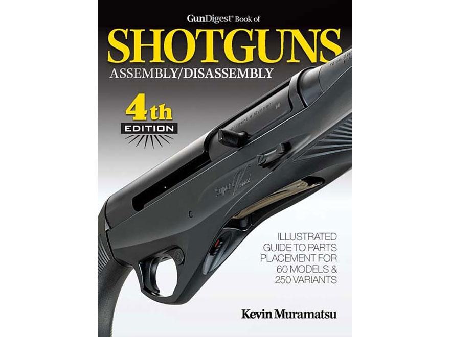 """Gun Digest Book of Shotguns Assembly/Disassembly Edition 4"" Book by Kevin Muramatsu"
