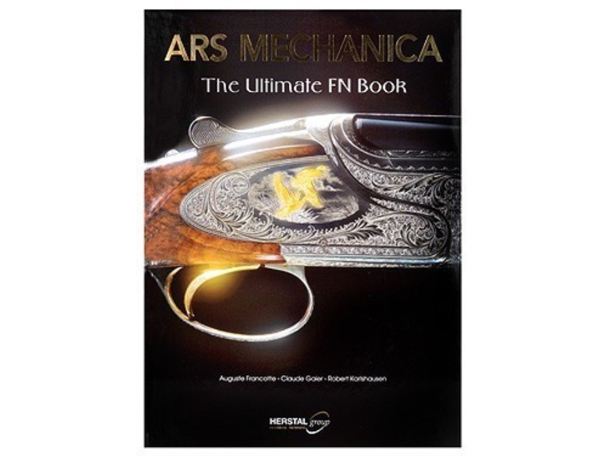 """ARS Mechanica: The Ultimate FN Book"" Book by Auguste Francotte"
