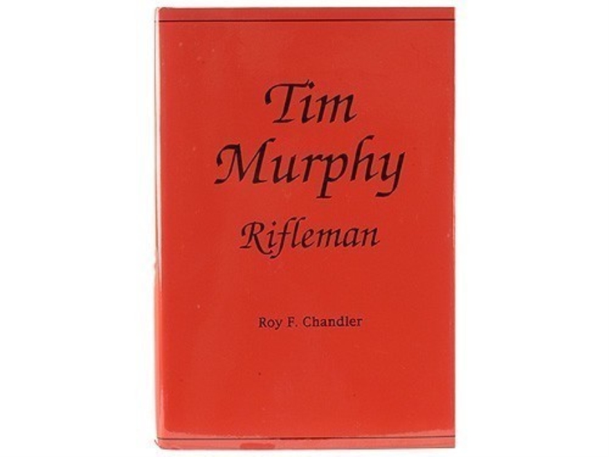 """Tim Murphy: Rifleman"" Book by Roy F. Chandler"