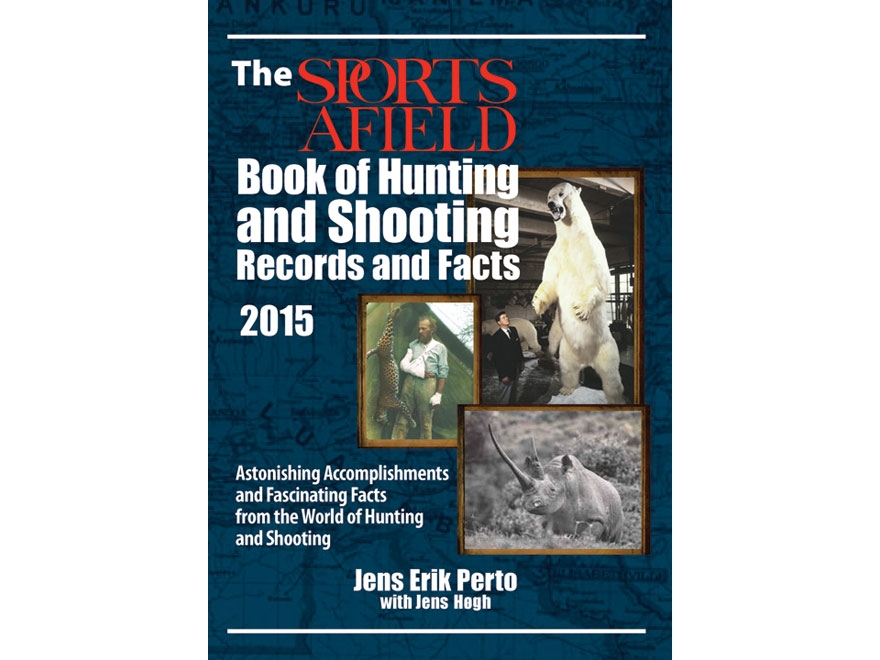 """""""The Sports Afield Book of Hunting & Shooting Records and Facts: Astonishing Accomplish..."""