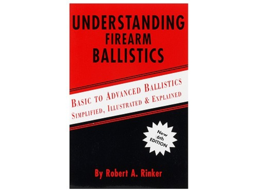 """Understanding Firearm Ballistics"" Book by Robert Rinker"
