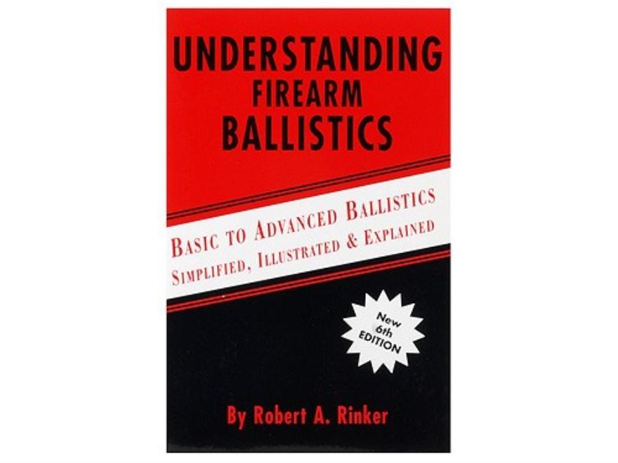 """""""Understanding Firearm Ballistics"""" Book by Robert Rinker"""