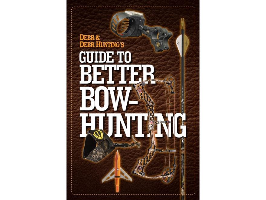 """Deer & Deer Hunting's Guide to Better Bow-Hunting"" Book by Deer and Deer Hunting Staff"
