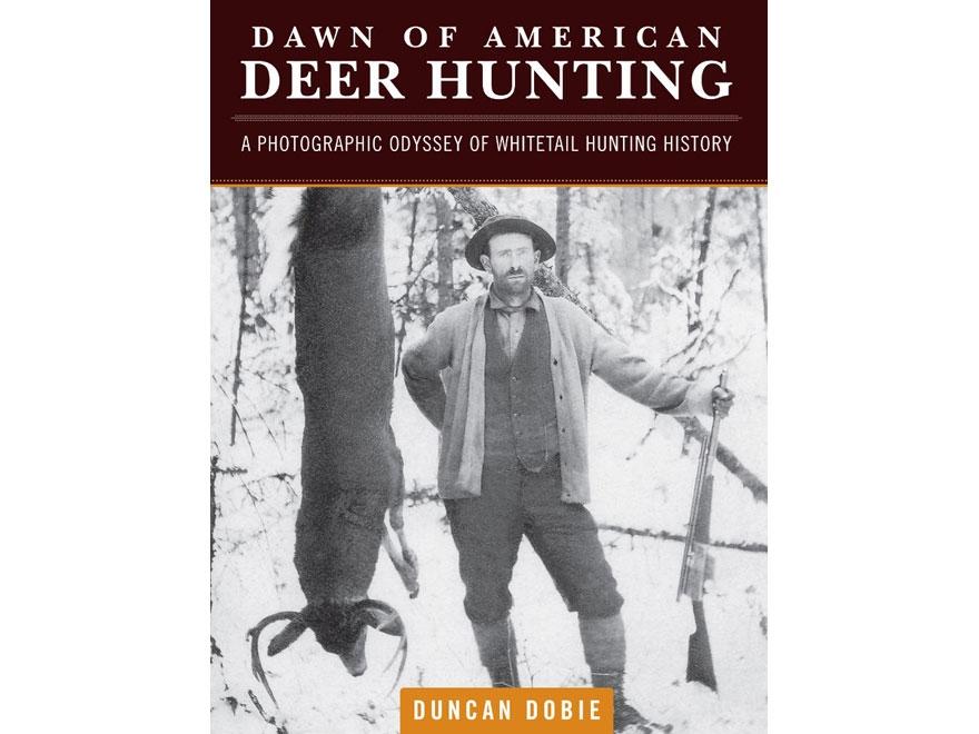 """""""Dawn of American Deer Hunting"""" Book by Duncan Dobie"""