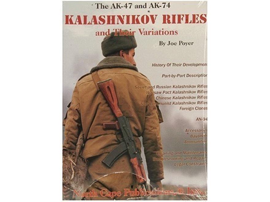 """The AK-47 and AK-74 Kalashnikov Rifles and Their Variations"" Book by Joe Poyer"