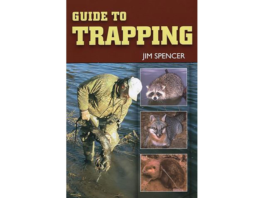 """""""Guide to Trapping"""" Book by Jim Spencer"""