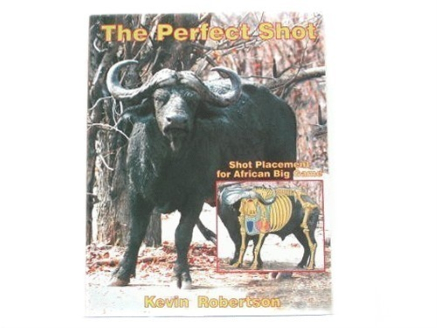 """""""The Perfect Shot: Shot Placement for African Big Game"""" Book by Kevin """"Doctari"""" Robertson"""