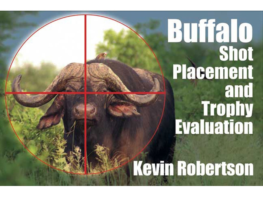 """Buffalo Shot Placement and Trophy Evaluation"" by Kevin Robertson"