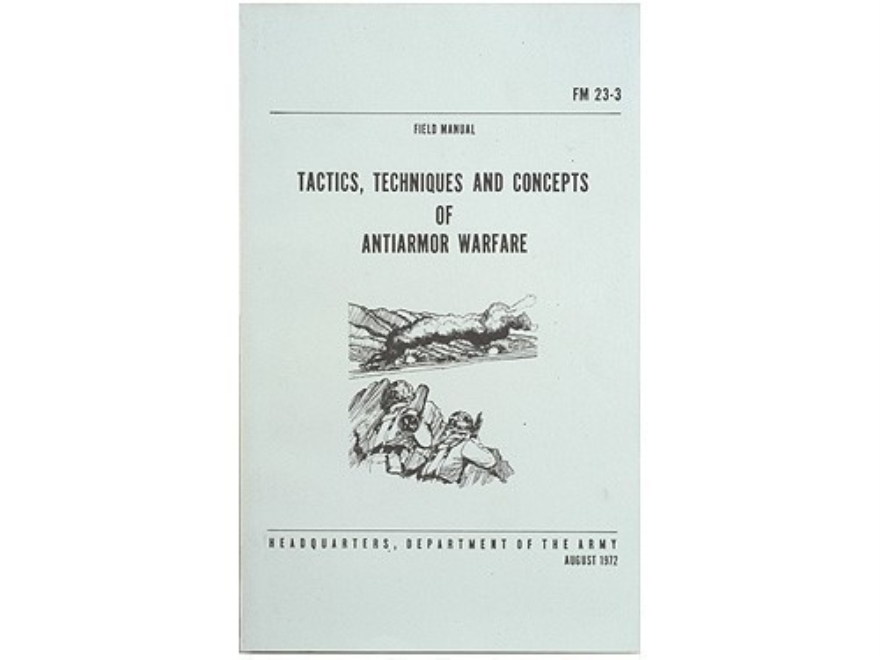 """Tactics, Techniques and Concepts of Anti-Armor Warfare"" Military Manual by Department ..."