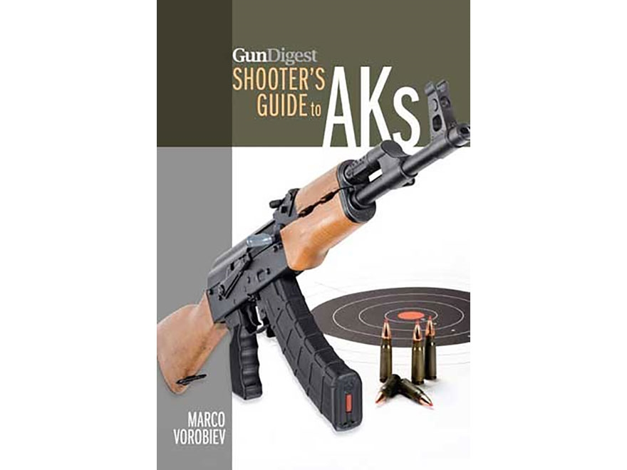 """""""Gun Digest Shooter's Guide to Aks"""" Book by Marco Vorobiev"""