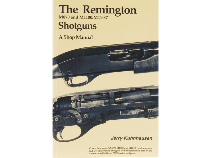 """The Remington M870 and M1100/M11-87 Shotguns: A Shop Manual"" Book by Jerry Kuhnhausen"