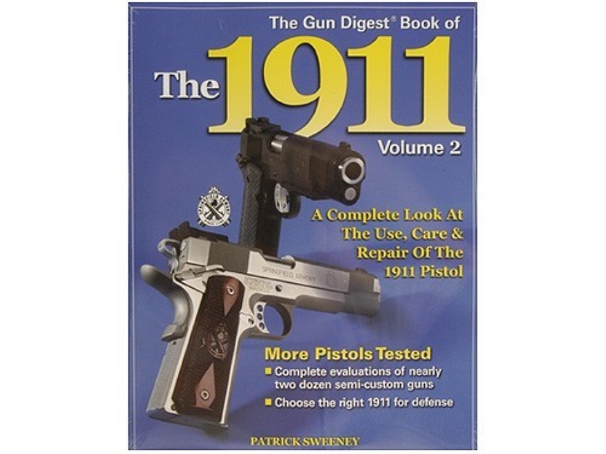 """The Gun Digest Book of the 1911, Volume 2"" Book by Patrick Sweeney"