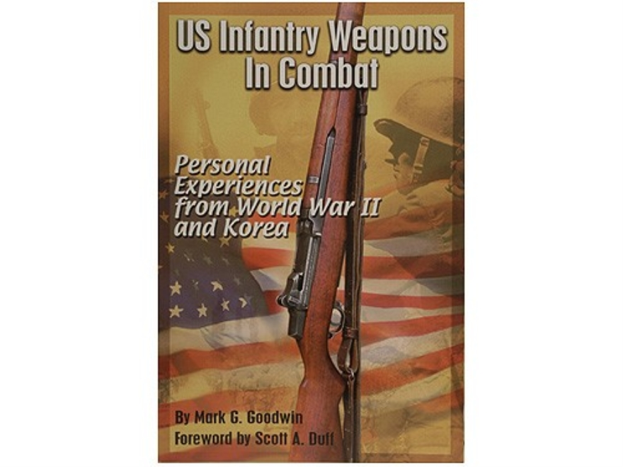 """US Infantry Weapons in Combat: Personal Experiences from World War II and Korea"" Book ..."