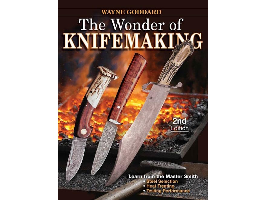 """The Wonder of Knifemaking Edition 2"" Book by Wayne Goddard"