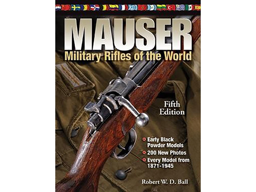 """Mauser Military Rifles of the World Edition 5"" Book by Robert W. D. Ball"