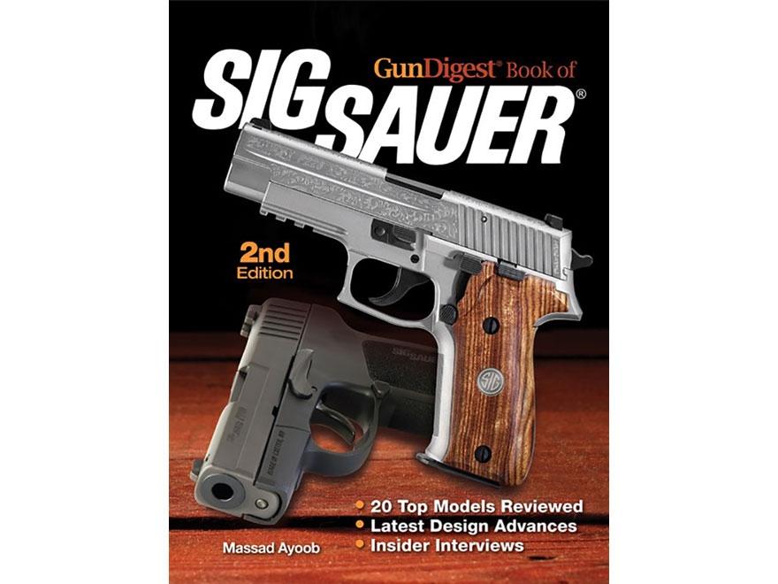 """Gun Digest Book of SIG-Sauer Edition 2"" Book by Massad Ayoob"